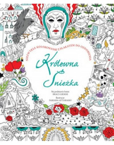 Olesiejuk Sp. z o.o. - Królewna śnieżka. Niezwykłe kolorowanki z plakatem do ozdobienia