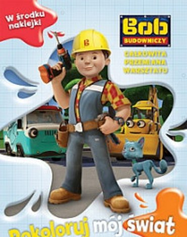Egmont - Bob Budowniczy. Pokoloruj mój świat. Całkowita przemiana warsztatu