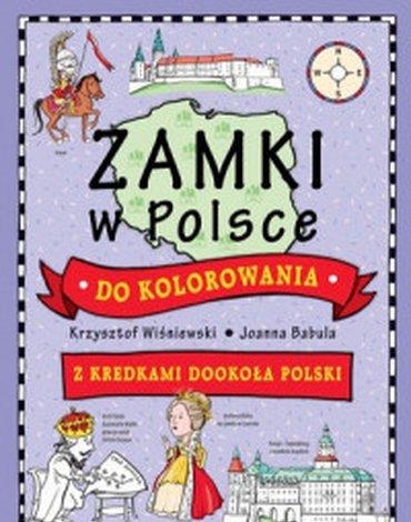 Olesiejuk Sp. z o.o. - Zamki w Polsce do kolorowania. Z kredkami dookoła Polski
