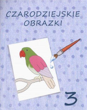 Wydawnictwo Szkolne PWN - Czarodziejskie obrazki 3
