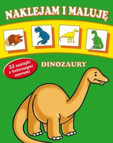Siedmioróg - Naklejam i maluję. Dinozaury