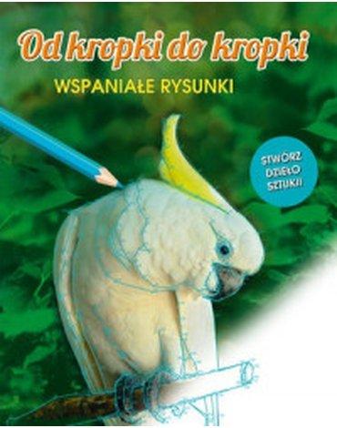 Olesiejuk Sp. z o.o. - Od kropki do kropki. Wspaniałe rysunki