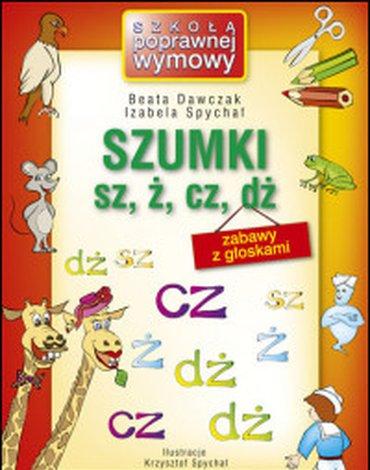 Harmonia - Szkoła poprawnej wymowy. Szumki sz, ż, cz, dż. Zabawy z głoskami