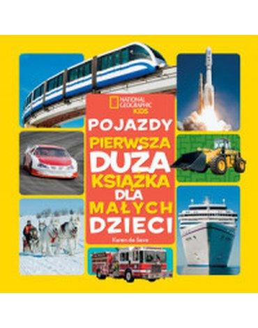 Olesiejuk Sp. z o.o. - National Geographic Kids. Pojazdy. Pierwsza duża książka dla małych dzieci