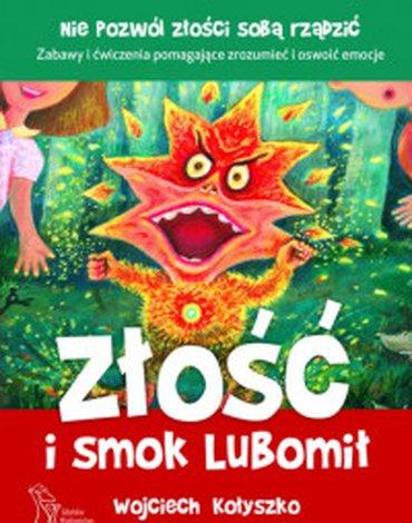 GWP Gdańskie Wydawnictwo Psychologiczne - Naukowe - Złość i smok Lubomił