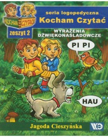 Wydawnictwo Edukacyjne - Kocham Czytać. Zeszyt 2. Wyrażenia dźwiękonaśladowcze