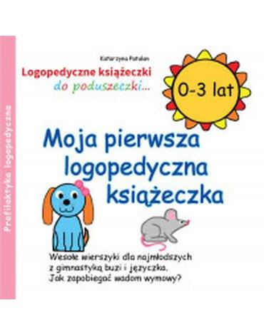 Ida - Moja pierwsza logopedyczna książeczka. 0-3 lat