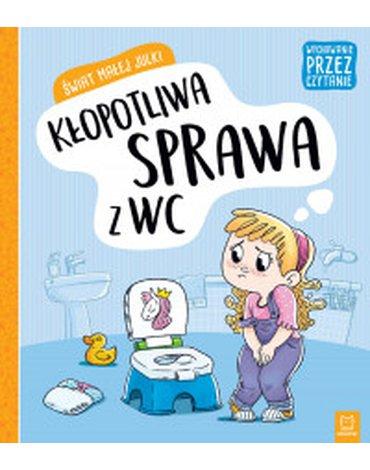 Aksjomat - Wychowanie przez czytanie. Świat małej Julki. Kłopotliwa sprawa z WC