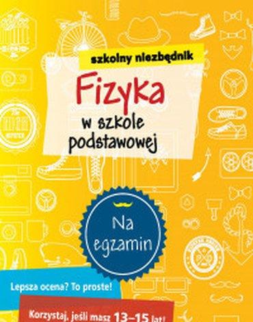 Olesiejuk Sp. z o.o. - Szkolny niezbędnik. Fizyka w szkole podstawowej