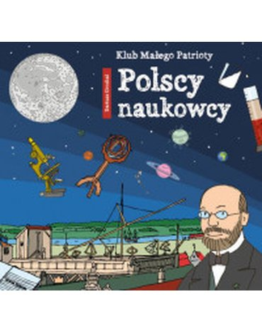 Skrzat - Klub Małego Patrioty. Polscy naukowcy