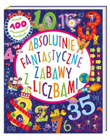 Nasza Księgarnia - Absolutnie fantastyczne zabawy z liczbami