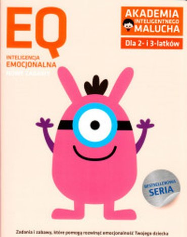 Akademia Inteligentnego Malucha - Akademia inteligentnego malucha. Dla 2- i 3-latków. EQ Inteligencja Emocjonalna. Nowe zabawy
