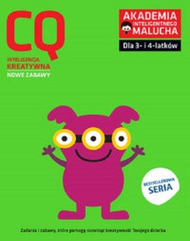 Akademia Inteligentnego Malucha - AIM-CQ. Inteligencja kreatywna. Nowe zabawy dla 3- i 4-latków