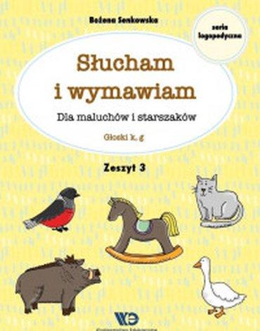 Wydawnictwo Edukacyjne - Słucham i wymawiam. Dla maluchów i starszaków. Zeszyt 3