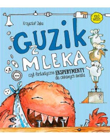 Multico - Guzik z mleka. Czyli fantastyczne eksperymenty dla ciekawych świata