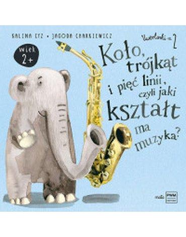 Polskie Wydawnictwo Muzyczne - Uwerturki. Część 2. Koło trójkąt i pięć linii, czyli jaki kształt ma muzyka