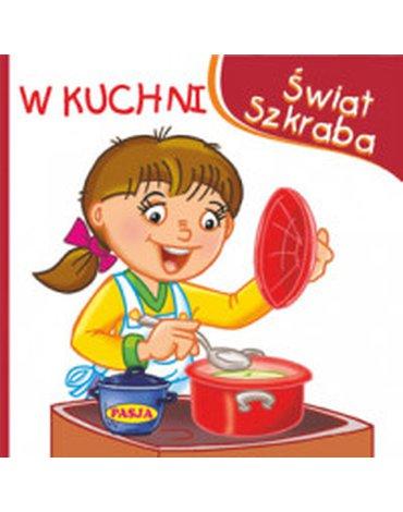 Pasja - Świat Szkraba. W Kuchni