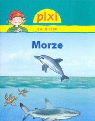 Media Rodzina - Pixi. Ja wiem! Morze