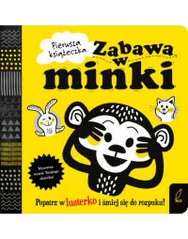 Wilga / GW Foksal - Pierwsza książeczka. Zabawa w minki