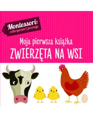 Wilga / GW Foksal - Montessori. Moja pierwsza książka. Zwierzęta na wsi