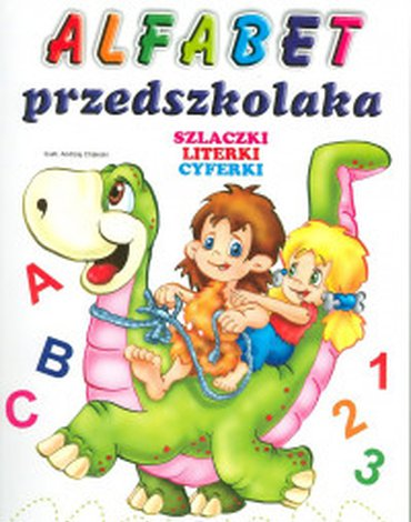 Pasja - Alfabet Przedszkolaka. Szlaczki. Literki. Cyferki