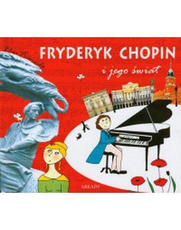 Arkady - Fryderyk Chopin i jego świat