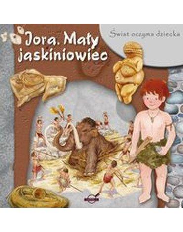 BOOKS - Świat oczyma dziecka. Jora. Mały jaskiniowiec