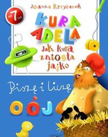 Wydawnictwo Debit - Kura Adela. Jak kura zniosła jajko - piszę i liczę