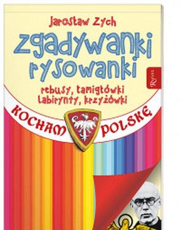 Rafael Dom Wydawniczy - Kocham Polskę. Zgadywanki ryskowanki