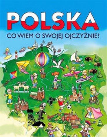 Siedmioróg - Polska. Co wiem o swojej ojczyźnie?