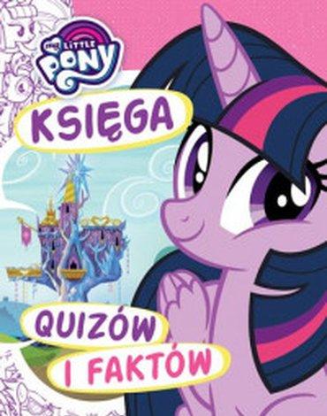 Egmont - My Little Pony. Księga quizów i faktów
