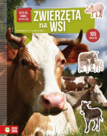 Zielona Sowa - Uczę się, bawię, przyklejam. Zwierzęta na wsi