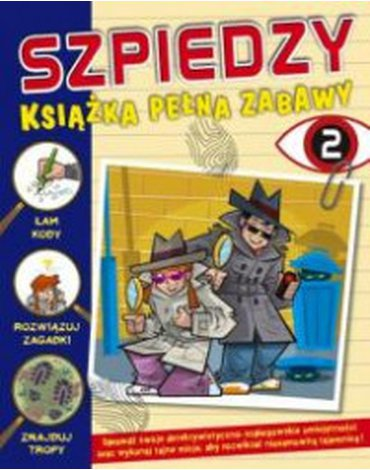 Wydawnictwo Debit - Książka pełna zabawy. Szpiedzy 2