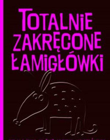 Olesiejuk Sp. z o.o. - Totalnie zakręcone łamigłówki nie dla tych, co (się) grzebią jak mrównik!