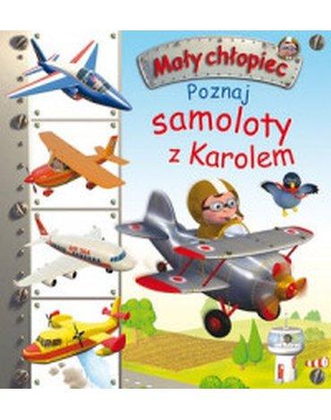 Olesiejuk Sp. z o.o. - Mały chłopiec. Poznaj samoloty z Karolem