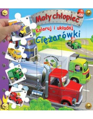 Olesiejuk Sp. z o.o. - Mały chłopiec. Koloruj i układaj. Ciężarówki
