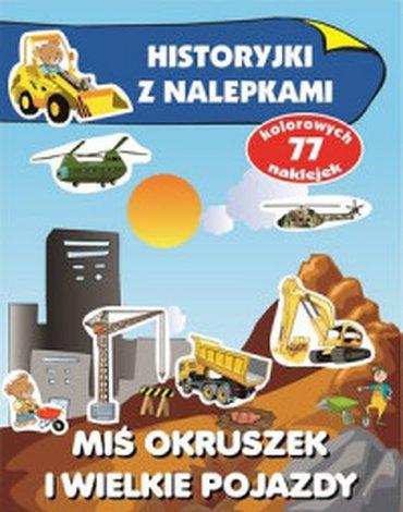 Olesiejuk Sp. z o.o. - Miś Okruszek i wielkie pojazdy. Historyjki z nalepkami