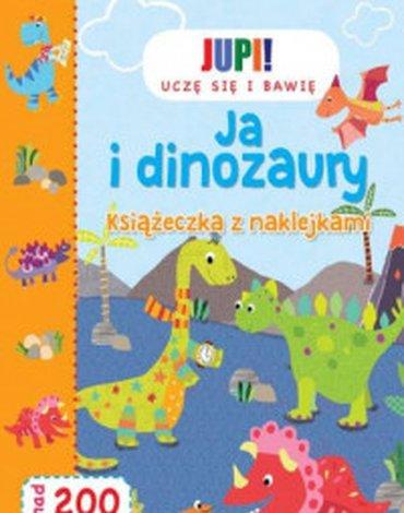 JUPI! - Ja i dinozaury. Książeczka z naklejkami