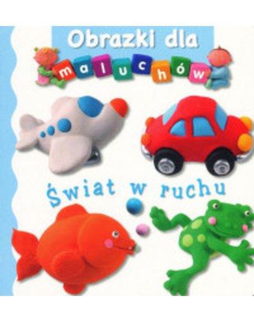 Olesiejuk Sp. z o.o. - Świat w ruchu. Obrazki dla maluchów
