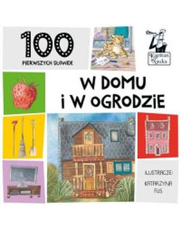 Kapitan Nauka - 100 pierwszych słówek. W domu i ogrodzie