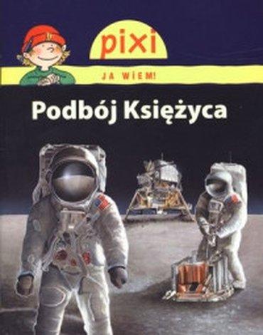 Media Rodzina - Podbój Księżyca. Pixi Ja wiem!