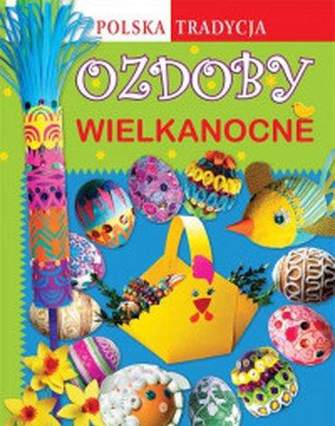 Siedmioróg - Ozdoby wielkanocne. Polska tradycja