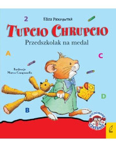 Wilga / GW Foksal - Tupcio Chrupcio. Przedszkolak na medal