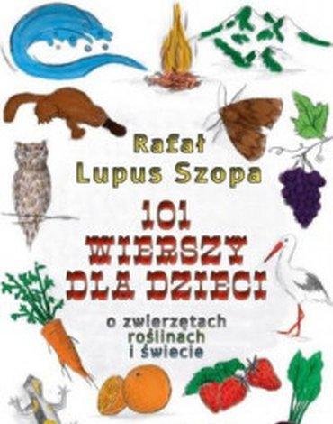 Liberum Verbum - 101 wierszy dla dzieci. O zwierzętach, roślinach i świecie