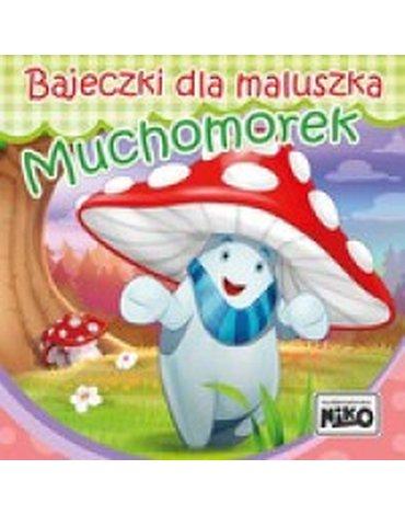 Niko - Bajeczki dla maluszka. Muchomorek