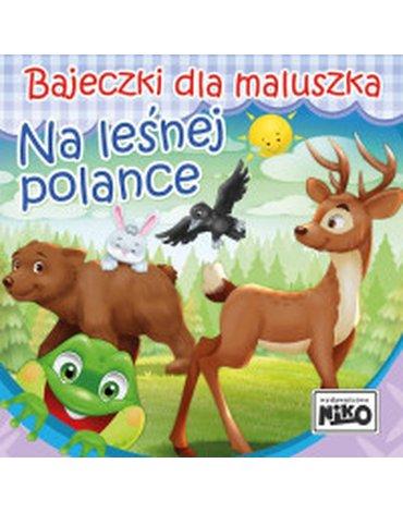 Niko - Bajeczki dla maluszka. Na leśnej polance