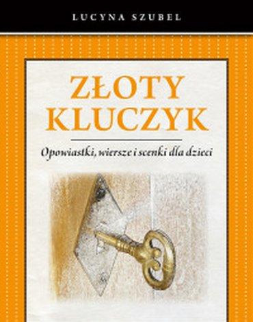 Petrus - Złoty kluczyk. Opowiastki, wiersze i scenki dla dzieci