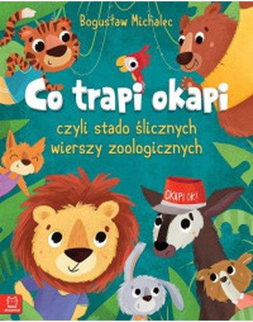Aksjomat - Co trapi okapi, czyli stado ślicznych wierszy zoologicznych