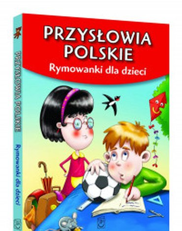 SBM - Przysłowia polskie. Rymowanki dla dzieci