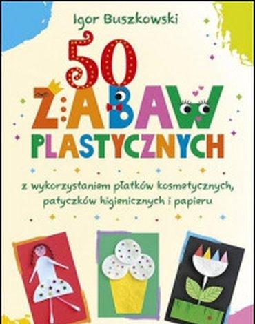 Harmonia - 50 zabaw plastycznych z wykorzystaniem płatków kosmetycznych, patyczków higienicznych i papieru